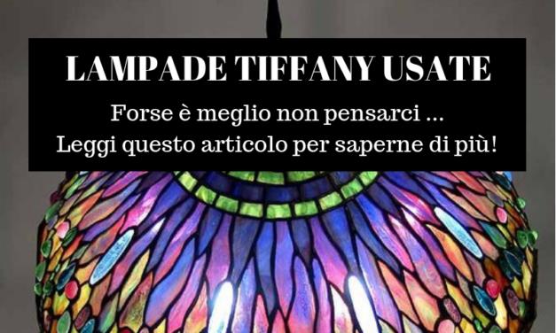 Lampade Tiffany Usate: perché le stai cercando? Forse posso esserti utile!